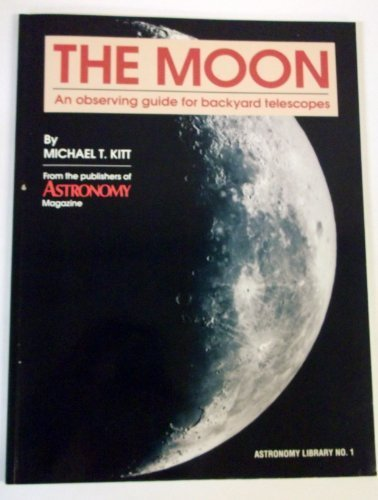 9780913135099: The Moon: An Observing Guide for Backyard Telescopes