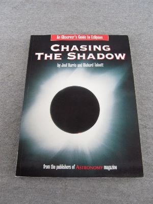 9780913135211: Chasing the Shadow: An Observer's Guide to Eclipses