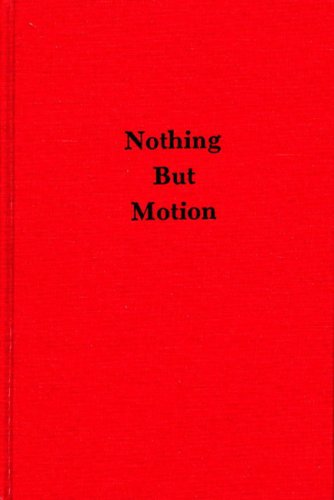 9780913138076: Nothing But Motion