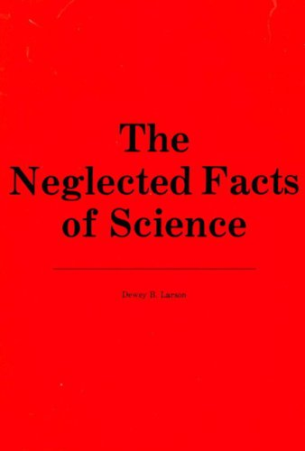 9780913138106: Neglected Facts of Science