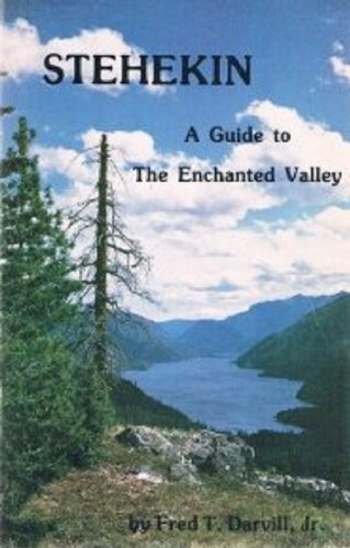 9780913140420: Stehekin, a guide to the enchanted valley