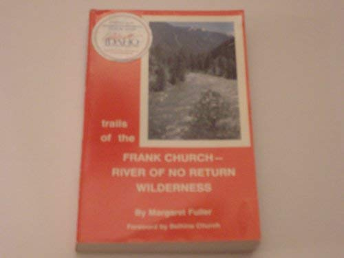 9780913140451: Trails of the Frank Church - River of No Return Wilderness