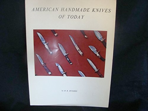 American Handmade Knives of Today: Hughes, B.R.