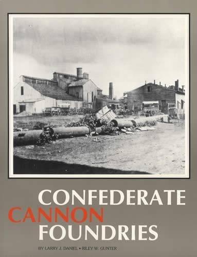 9780913150382: Confederate Cannon Foundries