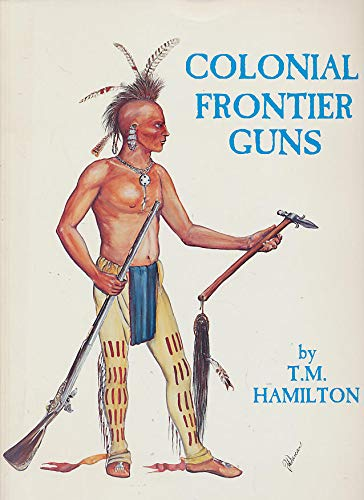 9780913150610: Colonial Frontier Guns