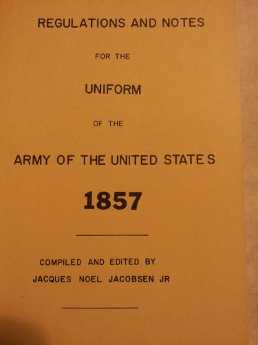 Regulations and Notes for the Uniform of: Jacques N. Jacobsen