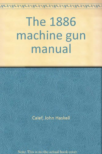 9780913150993: The 1886 machine gun manual