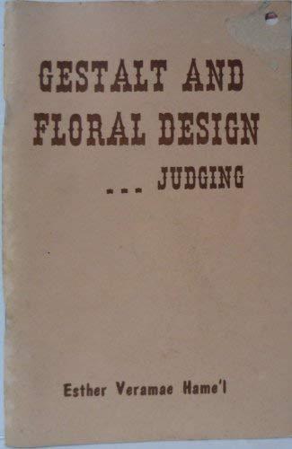 Gestalt and Floral Design, Judging: Hamel, Esther Veramae