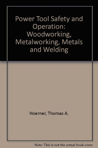 9780913163061: Power Tool Safety and Operation: Woodworking, Metalworking, Metals and Welding