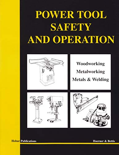 9780913163306: Power Tool Safety And Operations: Woodworking, Metalworking, & Metals & Welding