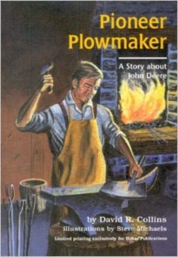 Pioneer Plowmaker, A Story about John Deere (0913163325) by David R. Collins