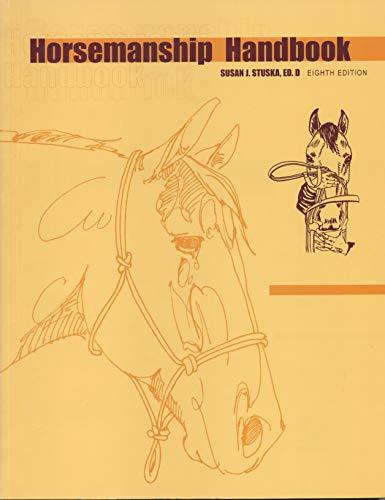 Horsemanship Handbook, Eighth Edition: Stuska, Susan J.