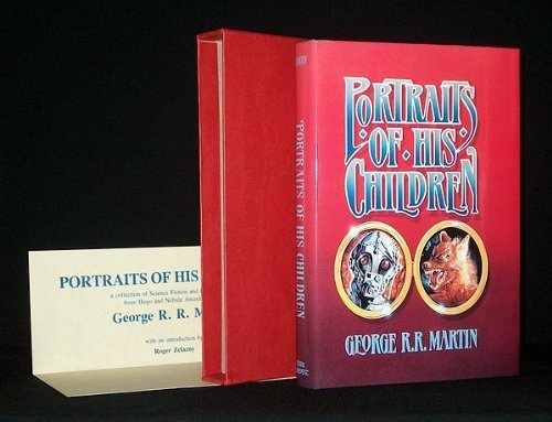Portraits of His Children: Martin, George R. R. with an Introduction by Roger Zelazny