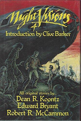 Night Visions 4, All Original Stories By Dean R. Koontz, Edward Bryant & Robert R. McCammon, ...