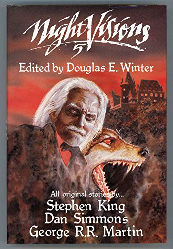 NIGHT VISIONS 5: King, Stephen & Dan Simmons & George R.R. Martin & Douglas E. Winter & Ron Lindahn...