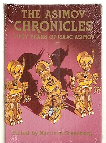 THE ASIMOV CHRONICLES: FIFTY YEARS OF ISAAC ASIMOV: Asimov, Isaac