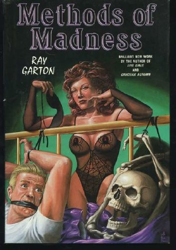 METHODS OF MADNESS: Garton, Ray