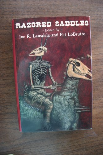 Razored Saddles - SLIPCASED LIMITED EDITION: Lansdale, Joe R.;Lobrutto, Pat - SIGNED BY ALL ...