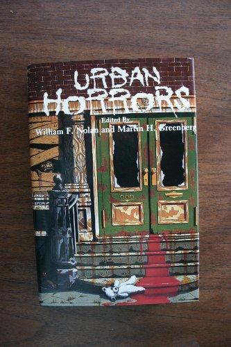 URBAN HORRORS: Nolan, William F, and Martin H. Greenberg., editors