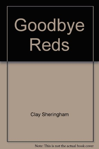 Goodbye, Reds: Sheringham,Clay