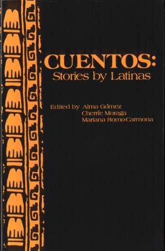 Cuentos: Stories by Latinas (English and Spanish: Alma Gomez, Cherrie