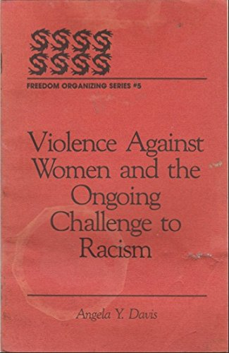 Violence Against Women and the Ongoing Challenge: Davis, Angela Y.