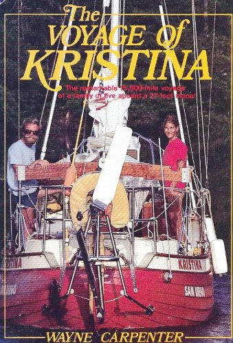 9780913179017: The voyage of Kristina: The story of a family of five and their 15,000-mile adventure aboard a 27-foot sloop in the Pacific, Atlantic, and Caribbean