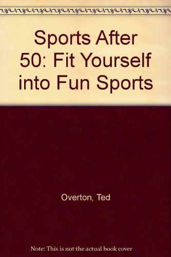 9780913179208: Sports After 50: Fit Yourself into Fun Sports