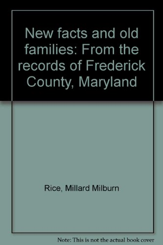 9780913186060: New facts and old families: From the records of Frederick County, Maryland