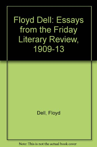 "Floyd Dell: Essays from ""the Friday Literary: Dell, Floyd, Sautter,"
