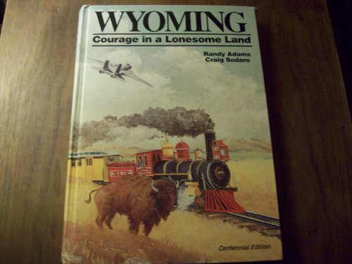 Wyoming: Courage in a Lonesome Land (Dangberg: Adams, Randy, Sodaro,