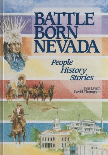 Battle born Nevada: Its people, history, and: Lynch, Don