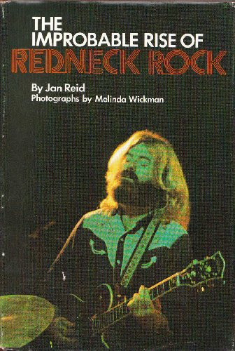 The Improbable Rise of Redneck Rock: Reid, Jan