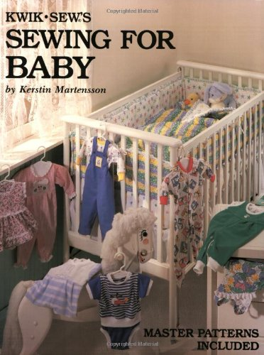 Kwik Sew's Sewing for Baby: Martensson, Kerstin