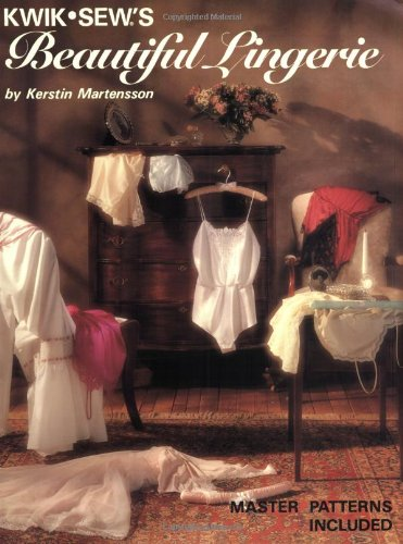 Kwik Sew's Beautiful Lingerie {MASTER PATTERNS INCLUDED}: Martensson, Kerstin