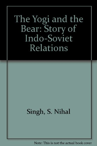 9780913215128: The Yogi and the Bear: Story of Indo-Soviet Relations