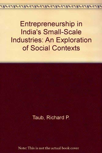 Entrepreneurship in India's Small-Scale Industries: An Exploration of Social Contexts (0913215198) by Richard P. Taub; Doris L. Taub