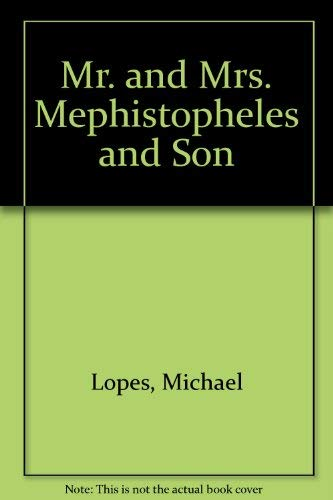 Mr. and Mrs. Mephistopheles and Son: Lopes, Michael