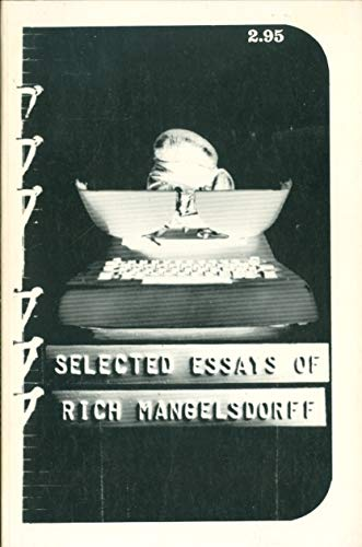Selected Essays Of Rich Mangelsdorff: Rich Mangelsdorff