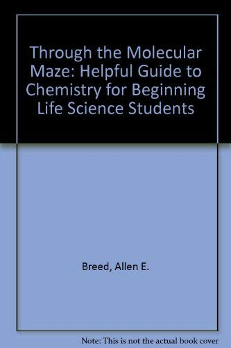 9780913232255: Through the Molecular Maze: Helpful Guide to Chemistry for Beginning Life Science Students