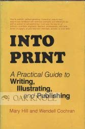 Into Print: A Practical Guide to Writing, Illustrating, and Publishing