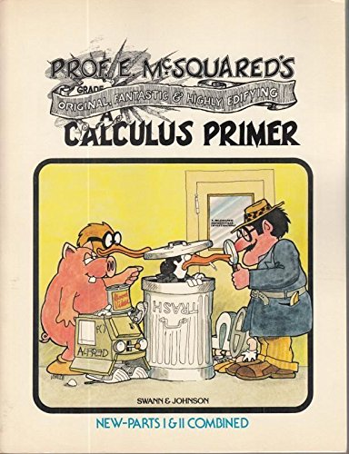 9780913232477: Professor E.McSquared's Original, Fantastic and Highly Edifying Calculus Primer