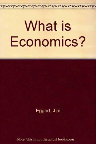 9780913232491: What is Economics?