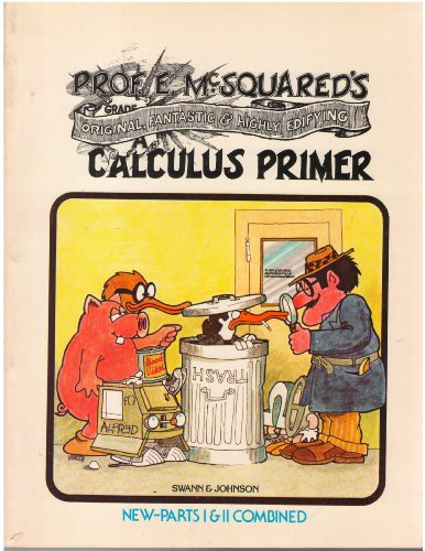 9780913232507: Prof. E. McSquared's fantastic original & highly edifying calculus primer
