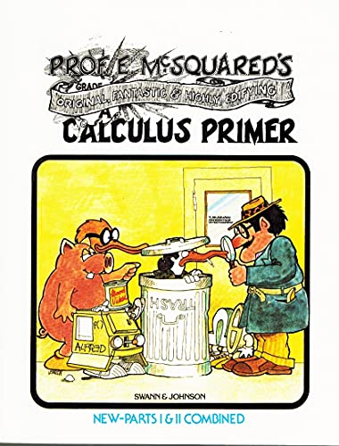 Prof. E. McSquared's fantastic original & highly edifying calculus primer (0913232505) by Howard Swann