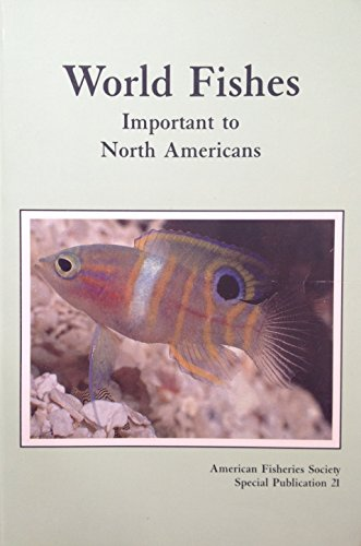 9780913235539: World Fishes Important to North Americans: Exclusive of Species from the Continental Waters of the United States and Canada (American Fisheries Society Special Publications, No. 21)