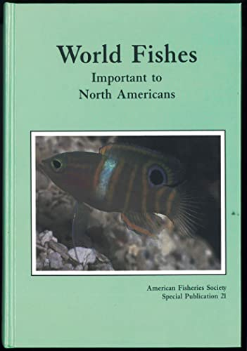 9780913235546: World Fishes Important to North Americans: Exclusive of Species from the Continental Waters of the United States and Canada (American Fisheries Society, Special Publication, No. 21)