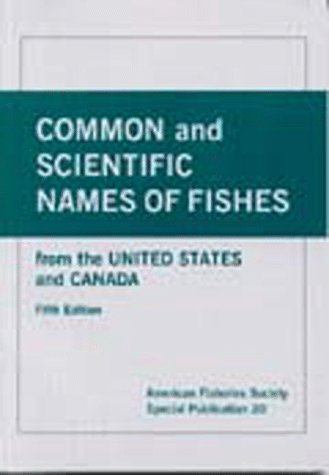 Common and Scientific Names of Fishes from the United States and Canada (Special Publication (...
