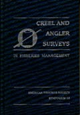 Creel and Angler Surveys in Fisheries Management: Proceedings of the International Symposium and ...