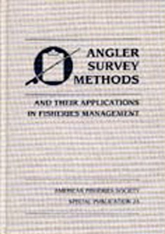 9780913235881: Angler Survey Methods and Their Applications in Fisheries Management (Special Publication Series : No 25)